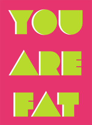 You Are Fat by Emanuele Macri
